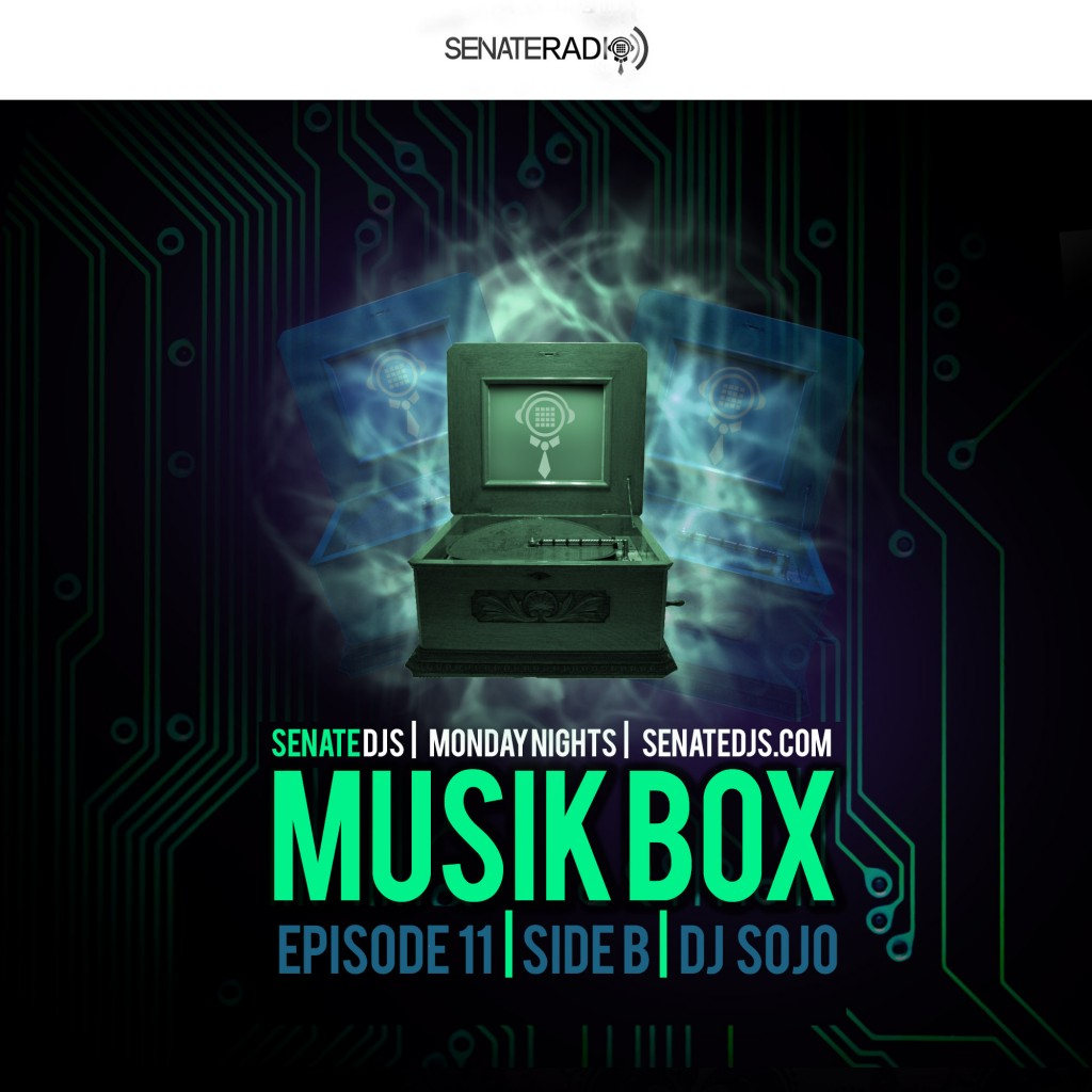 Senate DJs| Musik Box - Volume 12| DJ Sojo| Side A | EDM Radio Show