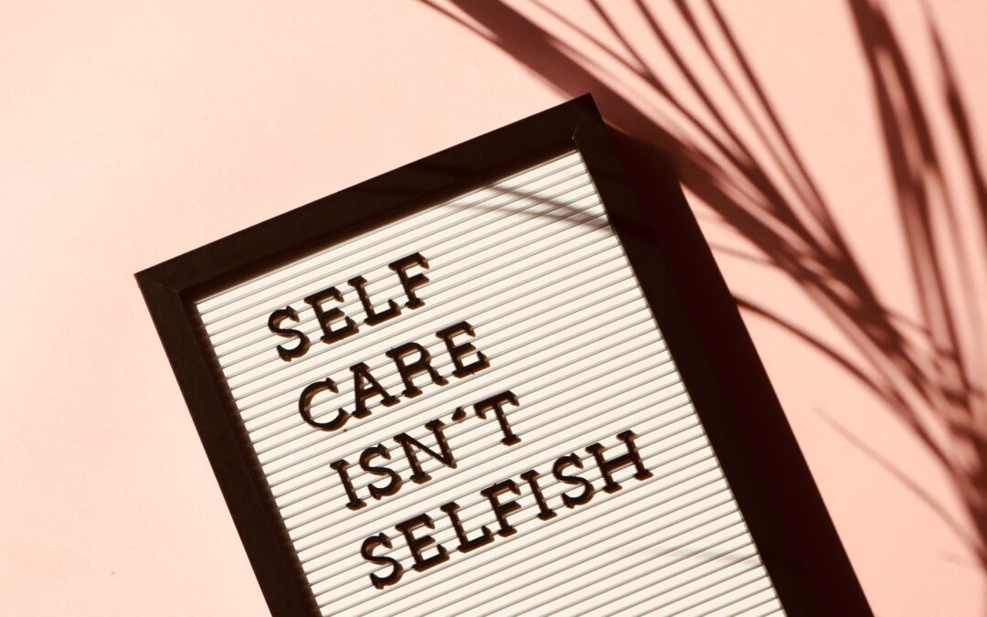 Selfish vs. Self-care Continued