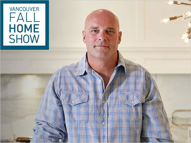 Bryan Baeumler - Celebrity Guest at the Vancouver Fall Home Show 2019