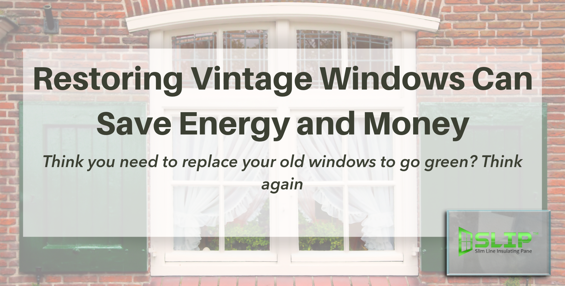 Go Green With Window Restoration