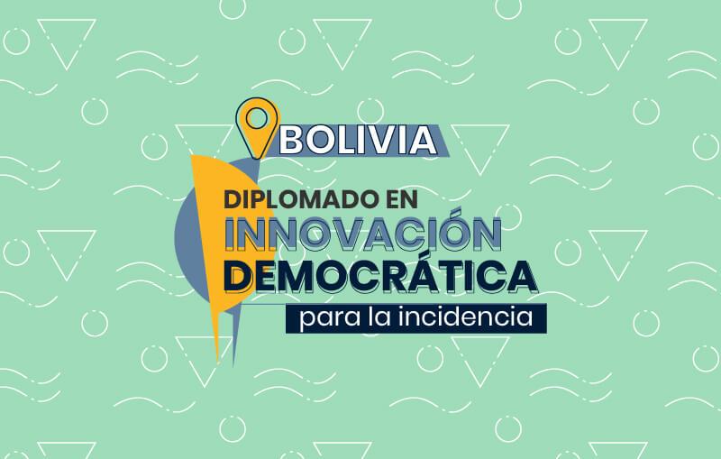 diplomado en innovación democrática para la incidencia Bolivia