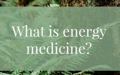 What is energy medicine?