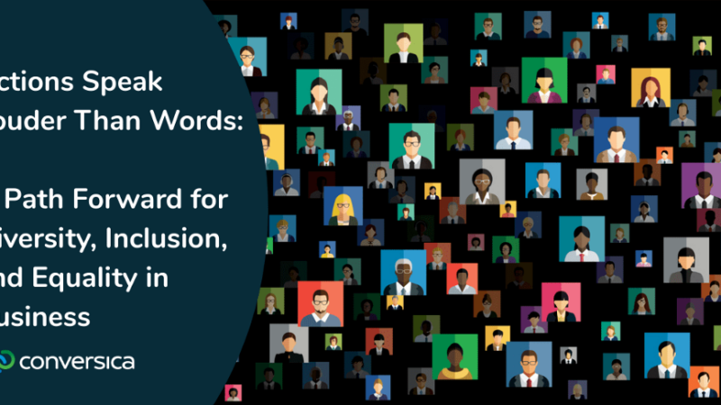 Actions Speak Louder Than Words: A Path Forward for Diversity, Inclusion, and Equality in Business