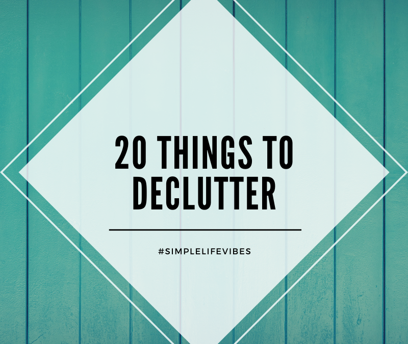 20 Things To Declutter in 2020