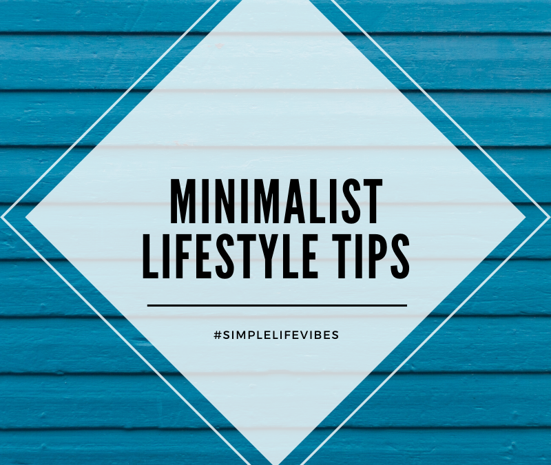Minimalist Lifestyle Tips For Real People