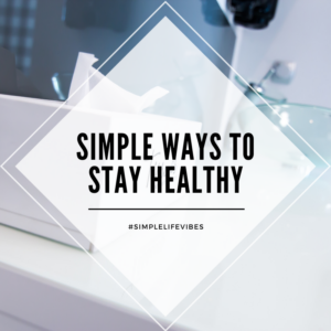 Simple Approach To Staying Healthy
