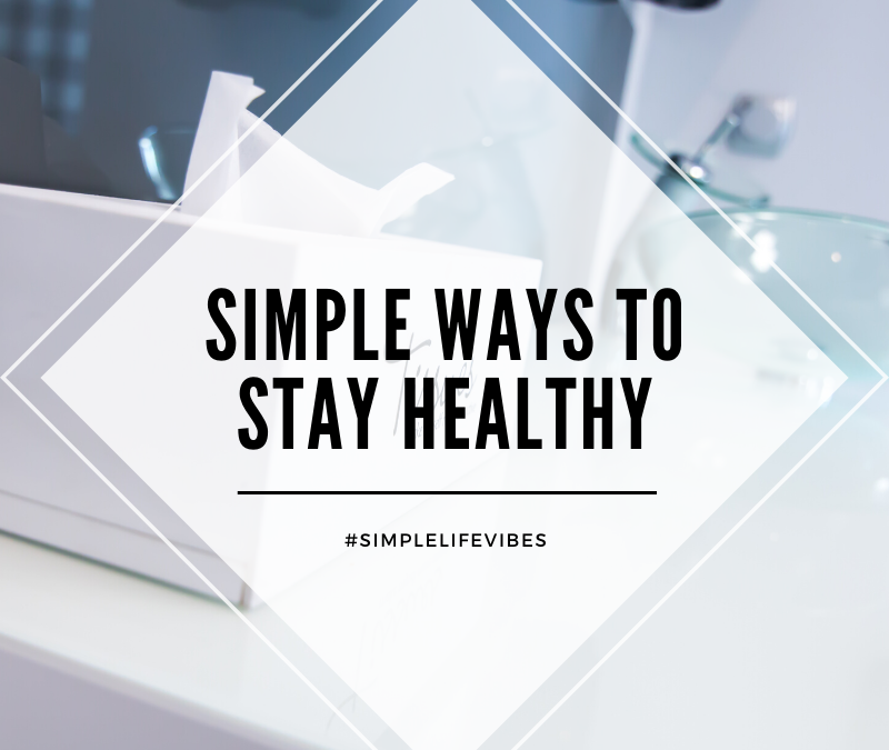 Staying Healthy The Simple Way