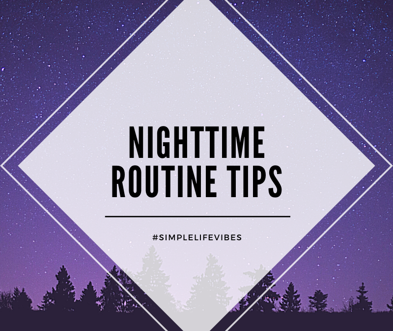 Nighttime Routine Tips
