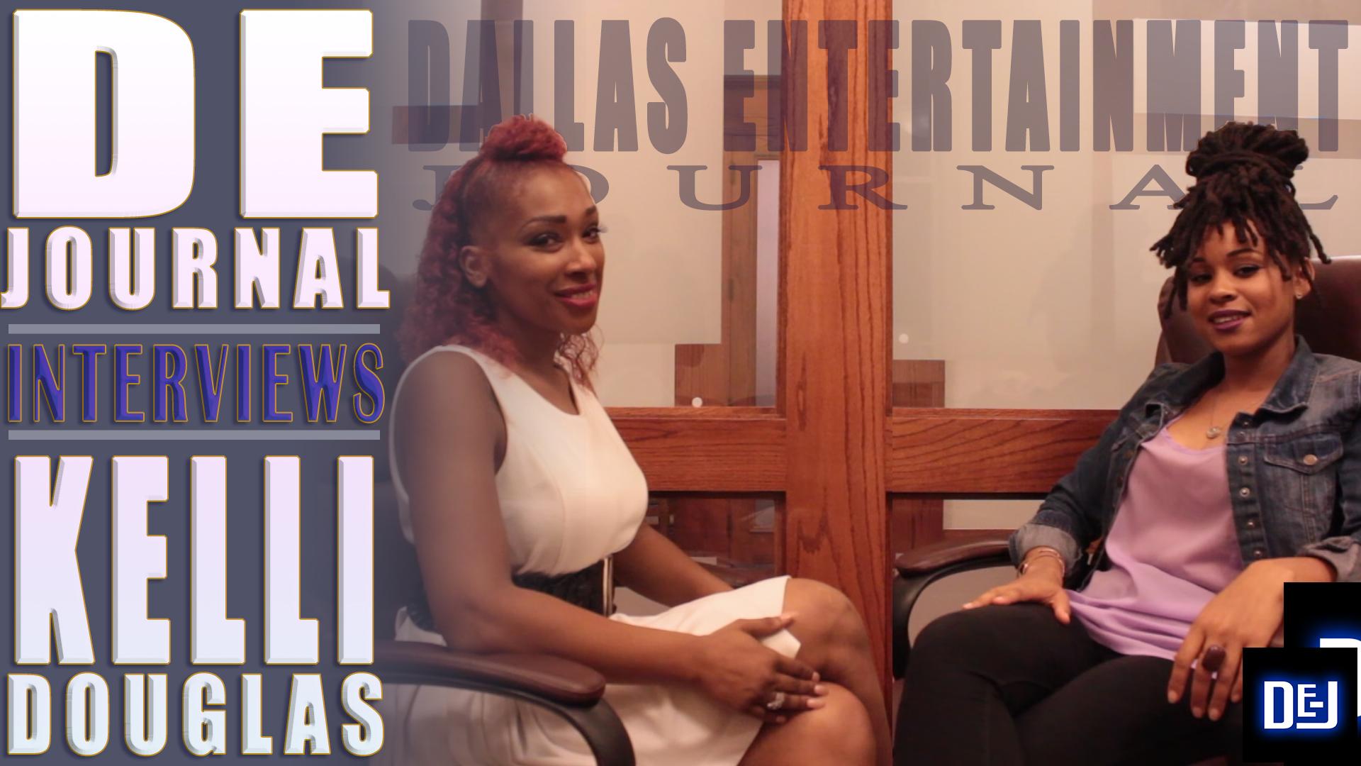 Dallas Entertainment Journal DEJ DE Journal Interviews Kelli Douglas
