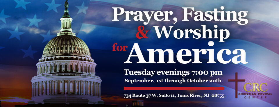Prayer, Fasting and Worship for America