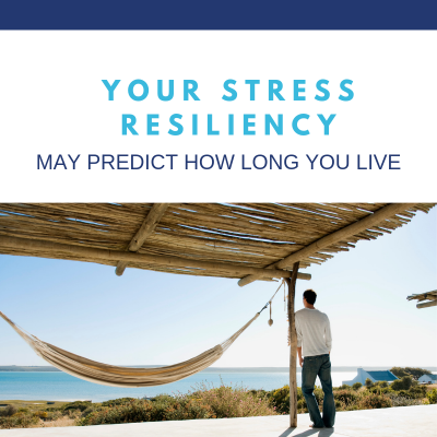 Your Stress Resiliency May Predict How Long You Live - Dr. Tracy Gapin