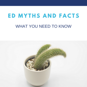 ED Myths and Facts Blog | Gapin Institute