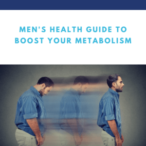 Men's Health Guide to Boost Your Metabolism | Gapin Institute
