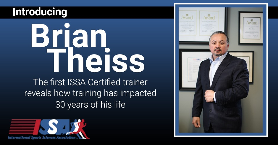 Article: What ISSA Certification means to Brian Theiss, the first ISSA Personal Trainer