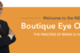 Welcome to the New Boutique Eye Orland the practice of Brian d. Haas, MD