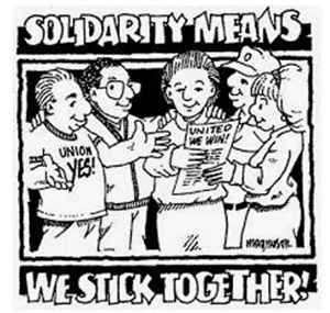 Solidarity Means We Stick Together