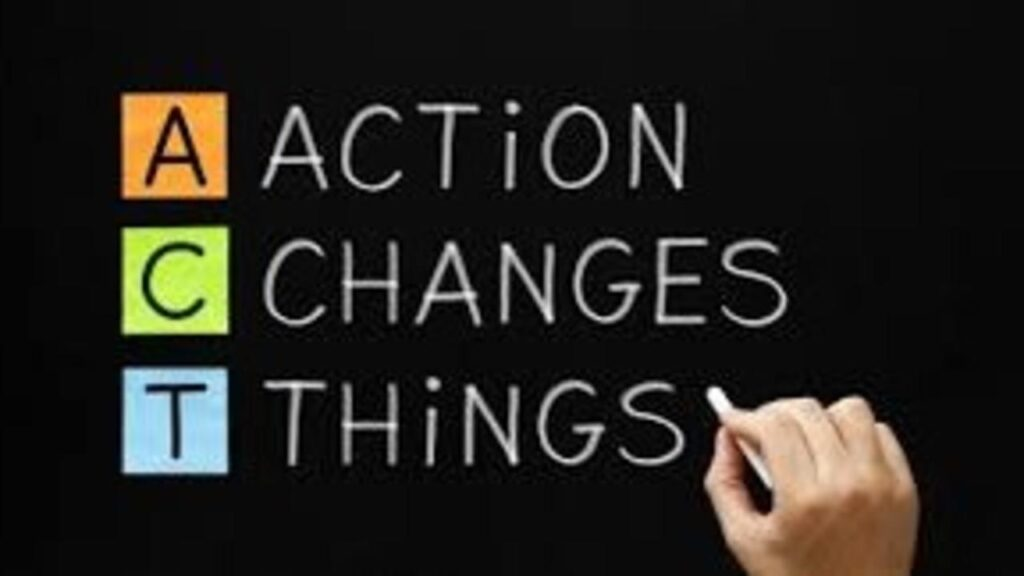 Chalkboard writing of ACT: Action Changes Things