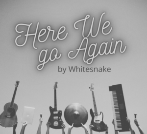 """""""Here we go again"""" by Whitesnake with guitars at the bottom of the picture"""