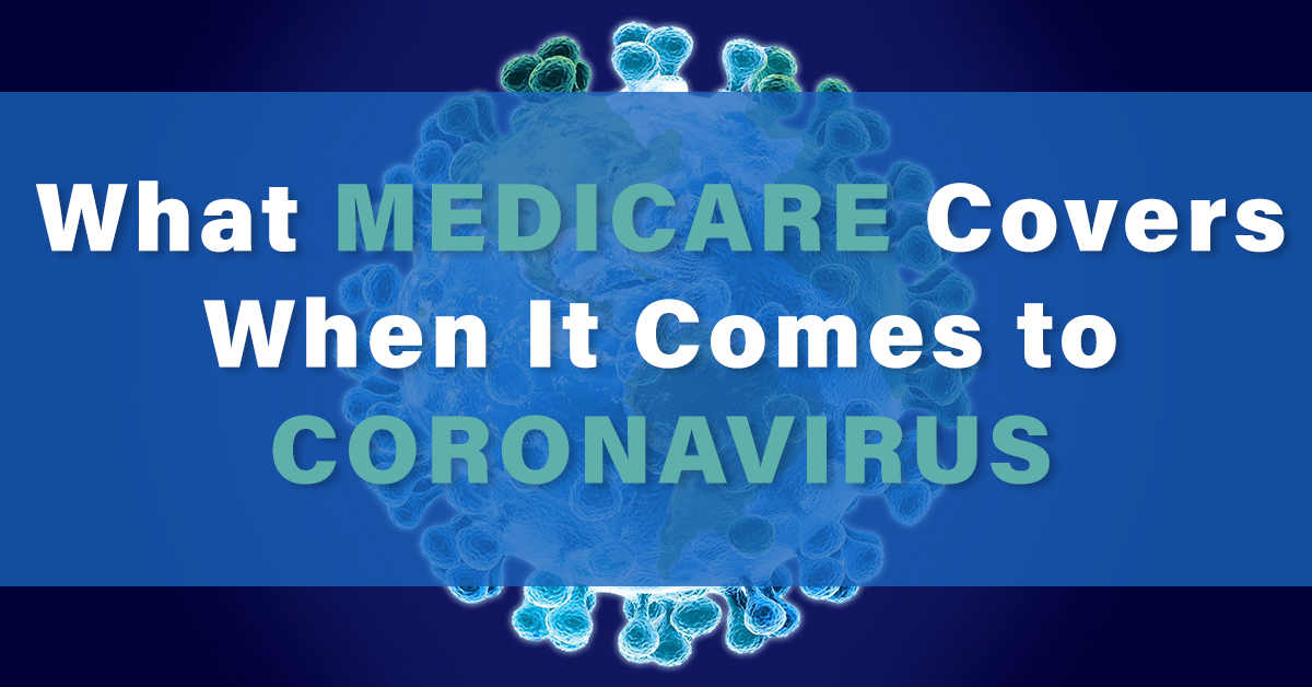What Medicare Covers When It Comes to Coronavirus