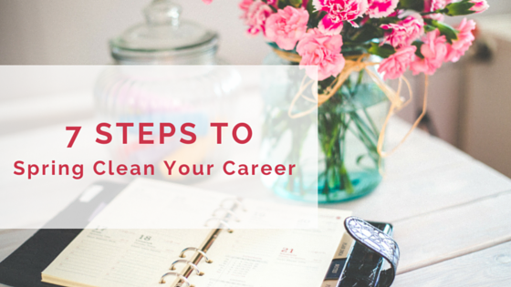 7 tips to spring cleaning your career