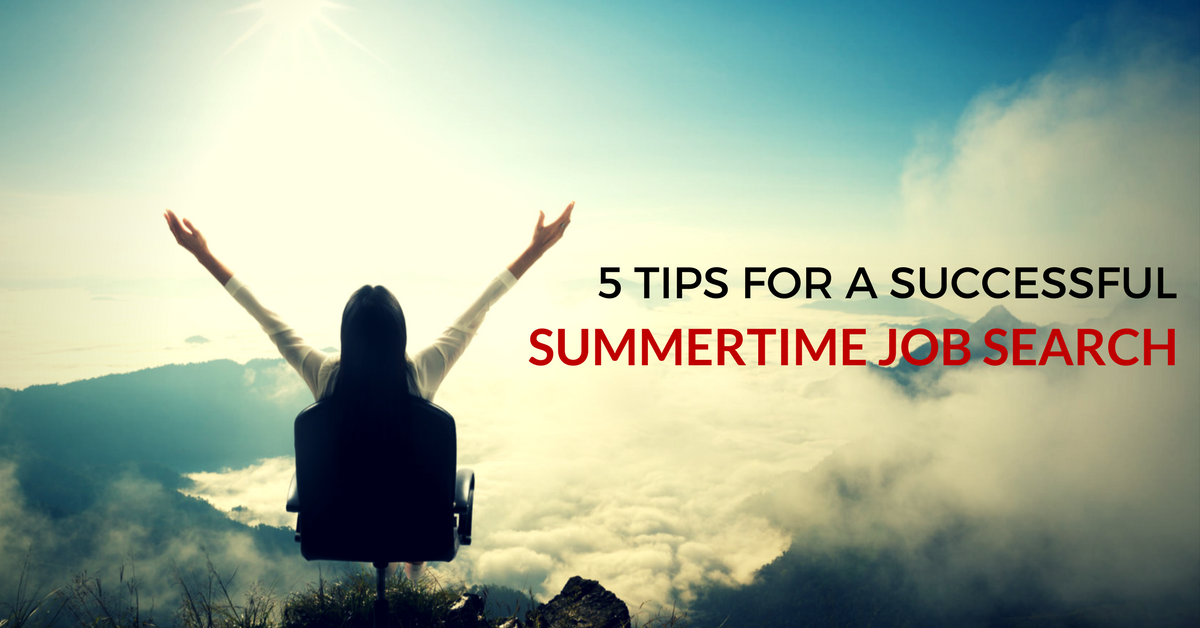 5 Tips For A Successful Summertime Job Search