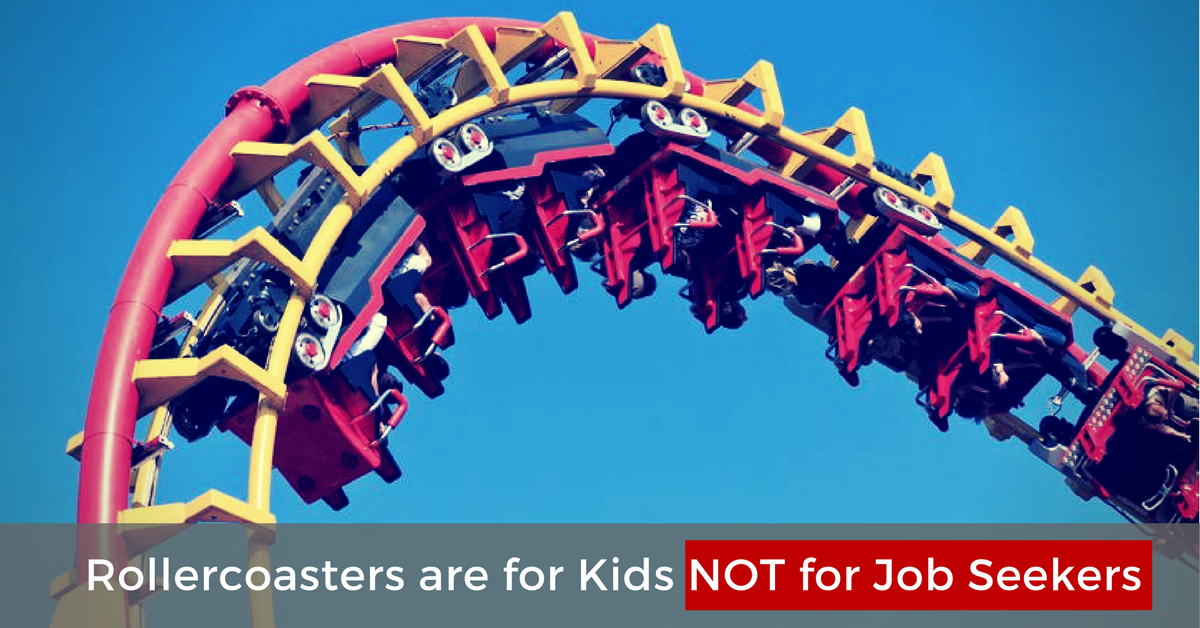Rollercoasters Are For Kids NOT For Job Seekers