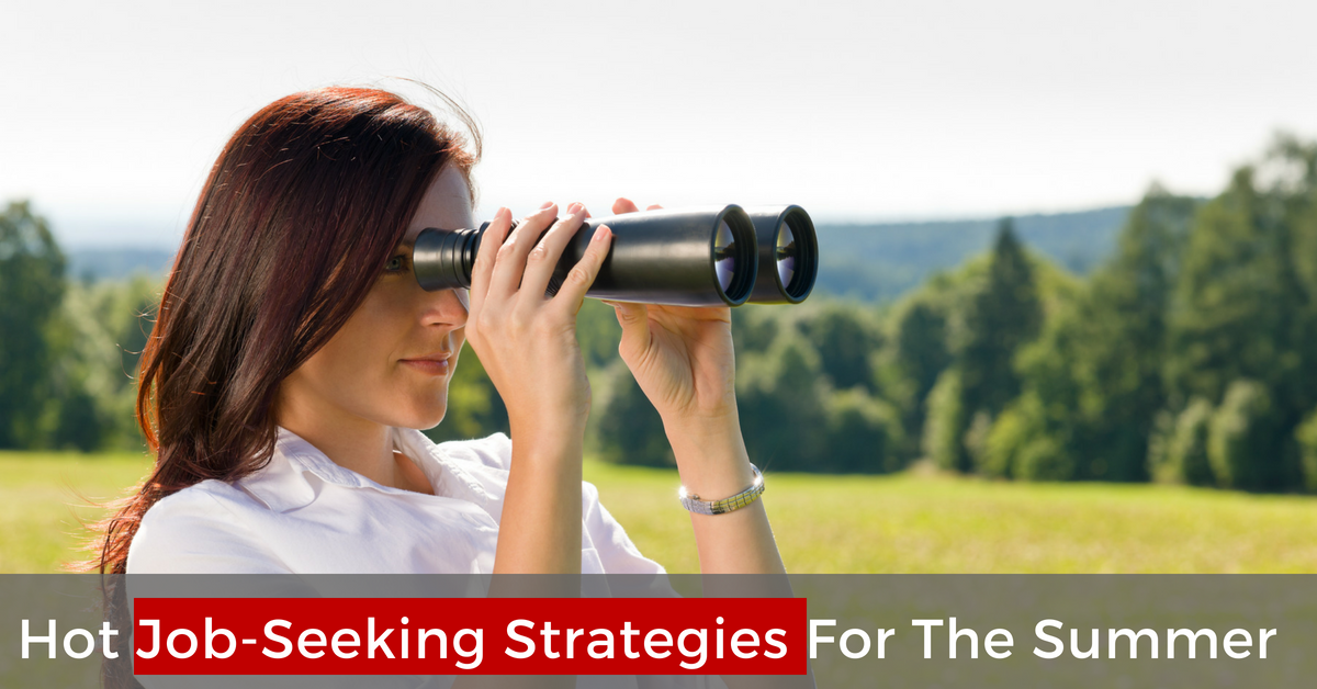 Hot Job-Seeking Strategies For The Summer