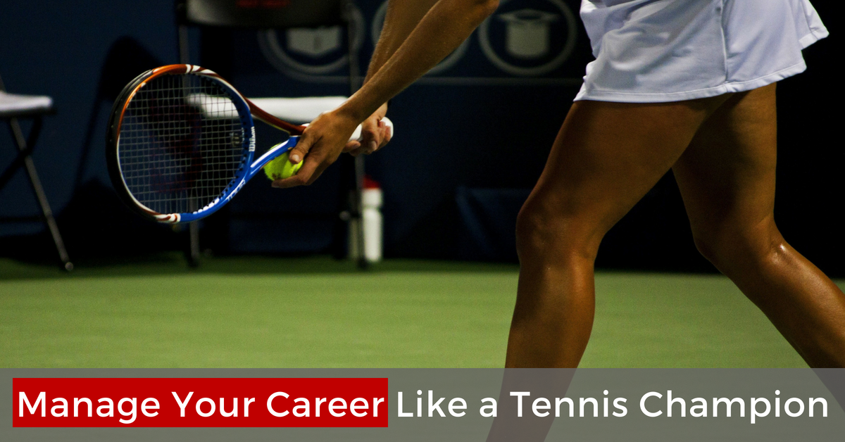 Manage Your Career Like a Tennis Champion