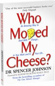 Who Moved My Cheese? Book by, Dr. Spencer Johnson, summary by, Angie Poore