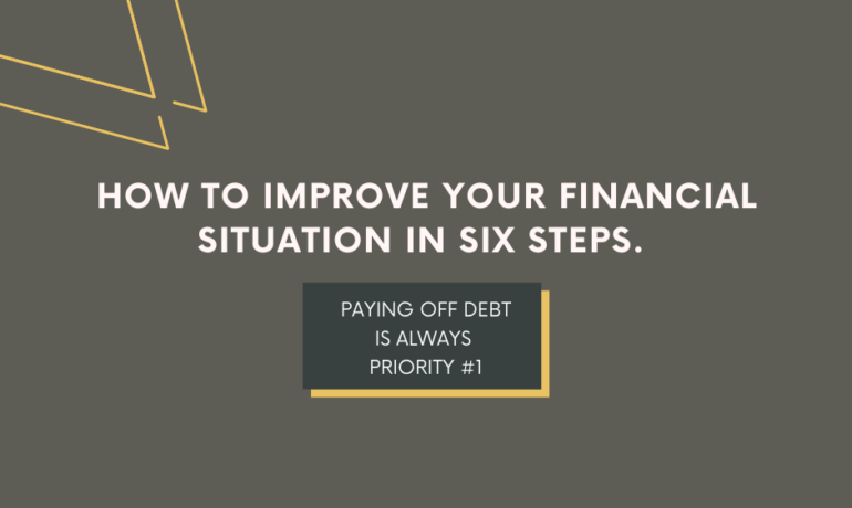 How to Improve Your Financial Situation in 6 Steps
