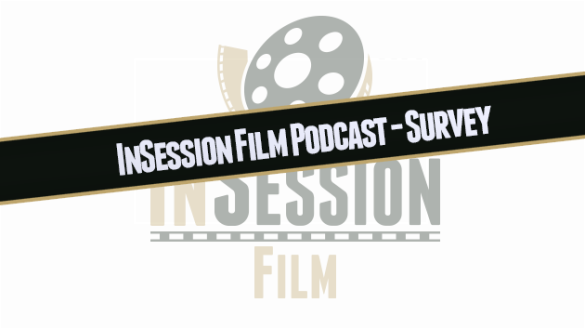 InSession Film Podcast Survey