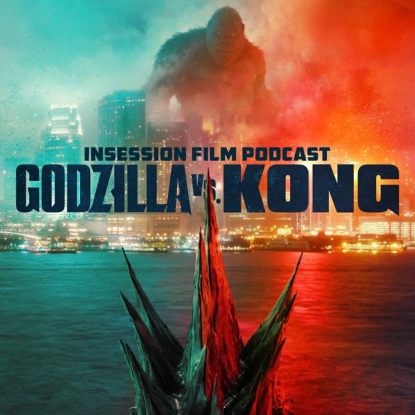 Podcast: Godzilla vs. Kong / Top 3 Monster Brawls – Episode 424