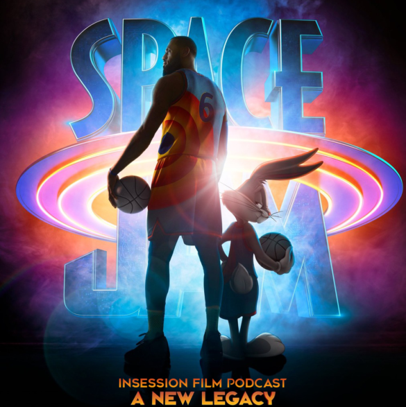 Podcast: Space Jam / Space Jam: A New Legacy – Episode 439