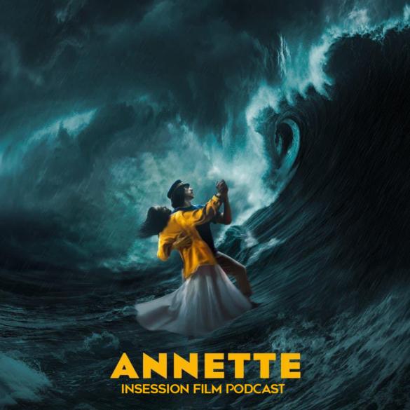 Podcast: Annette / Top 3 Sex Scenes in Film – Episode 444