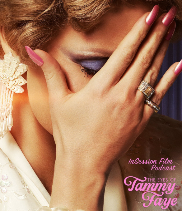Podcast: The Eyes of Tammy Faye / Top 3 Jessica Chastain – Episode 449