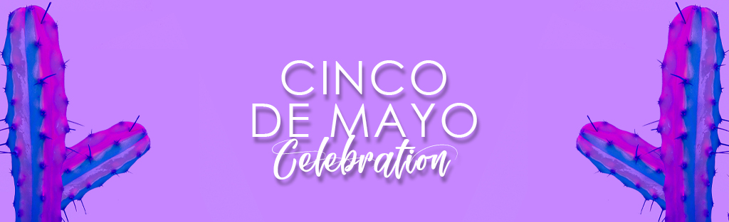 Our hot tamales will be shaking it all night long for Cinco De Mayo
