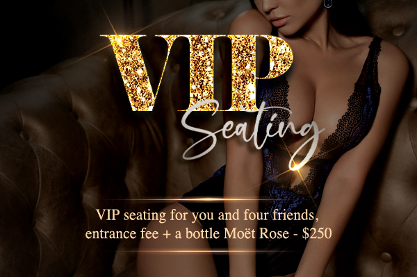 For those that crave a more private encounter, champagne rooms are available with your favorite entertainers.