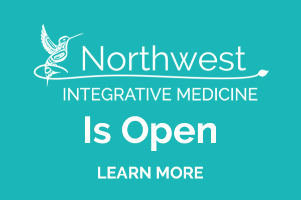 Northwest Integrative Medicine Is Open