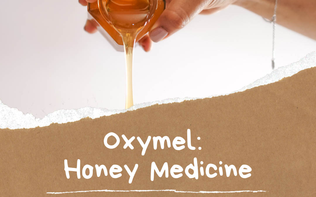 Making an Oxymel: A Holistic Recipe for Sore Throat Relief