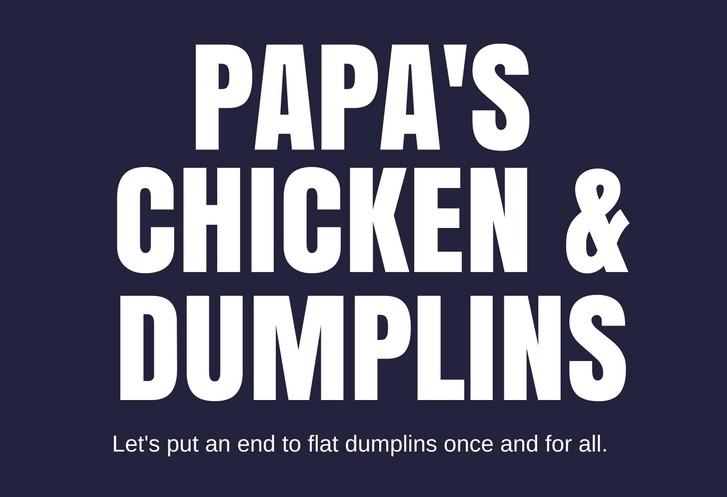Papa's Chicken & Dumplins