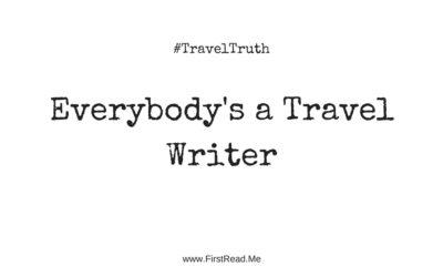 #TravelTruth: Everybody's a Travel Writer