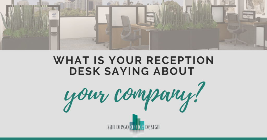 """Graphic that reads """"What is your reception desk saying about your company?"""""""