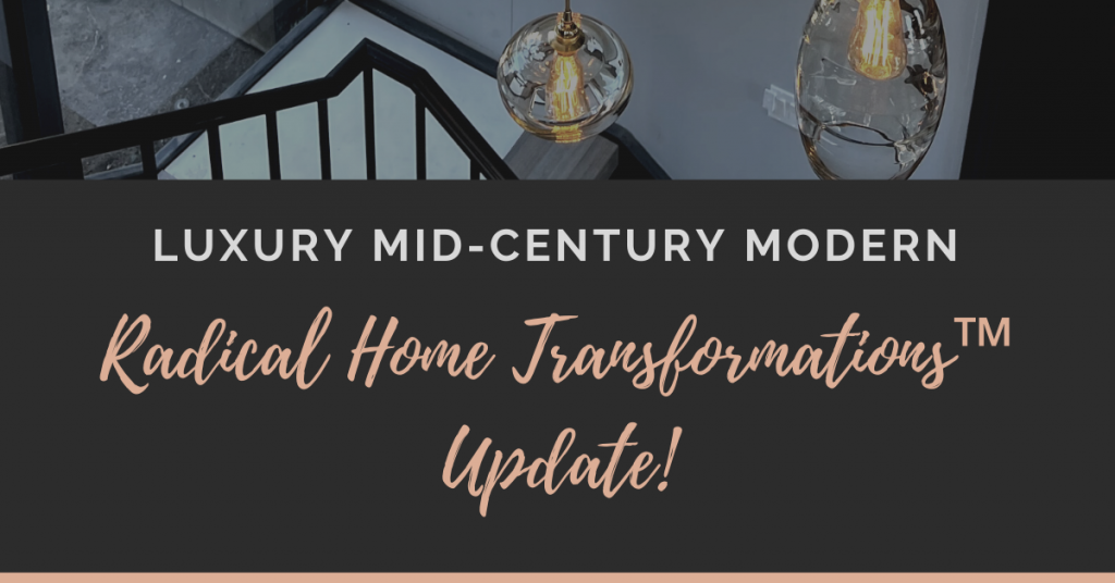 """title image Reads """"Luxury Mid-Century Modern Radical Home Transformations Update"""""""