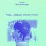 Metzinger ed (1999) Neural Correlates of Consciousness