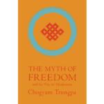 Trungpa Rinpoche (1976) The Myth of Freedom