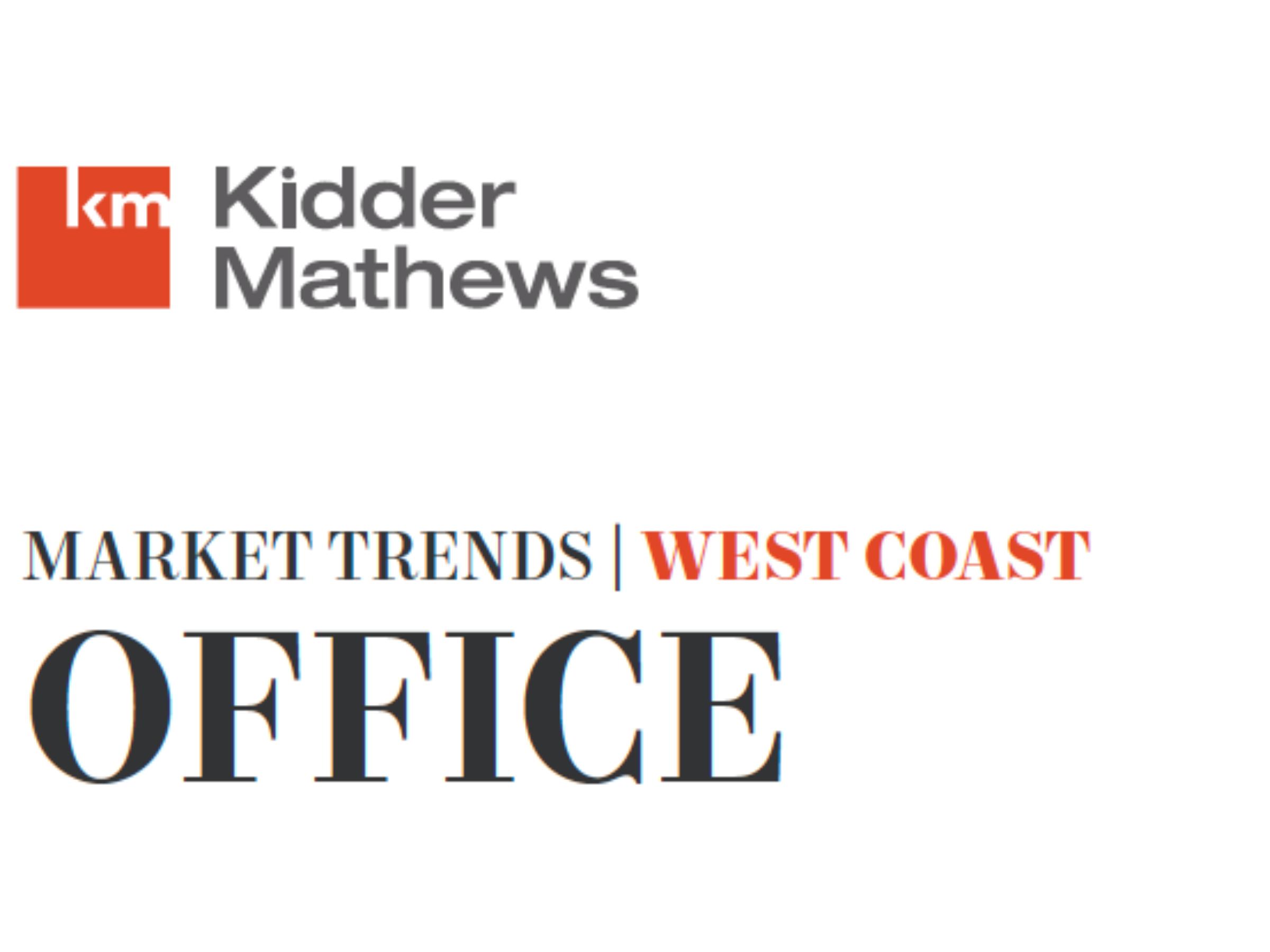 Kidder Mathews Market Trends West Coast Office Report
