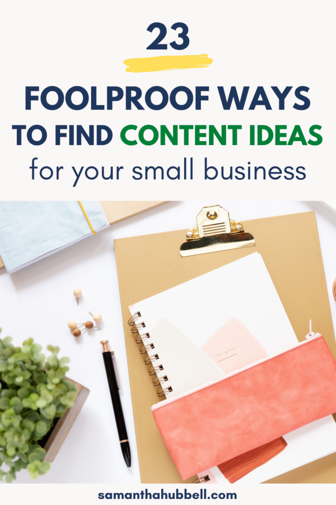 23 Foolproof Ways to Find Content Ideas for Your Small Business