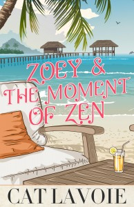 zoey and the moment of zen by Cat Lavoie