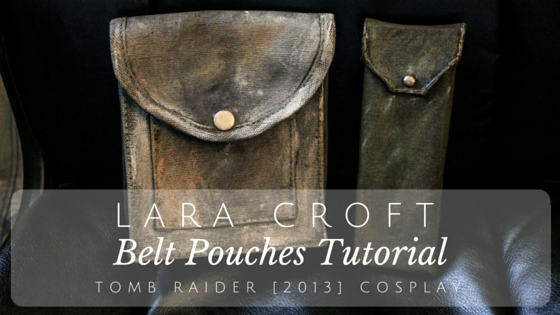 Lara Croft's Belt Pouches | Tomb Raider 2013 Cosplay Tutorial
