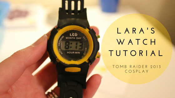 Lara Croft's Watch | Tomb Raider 2013 Cosplay Tutorial